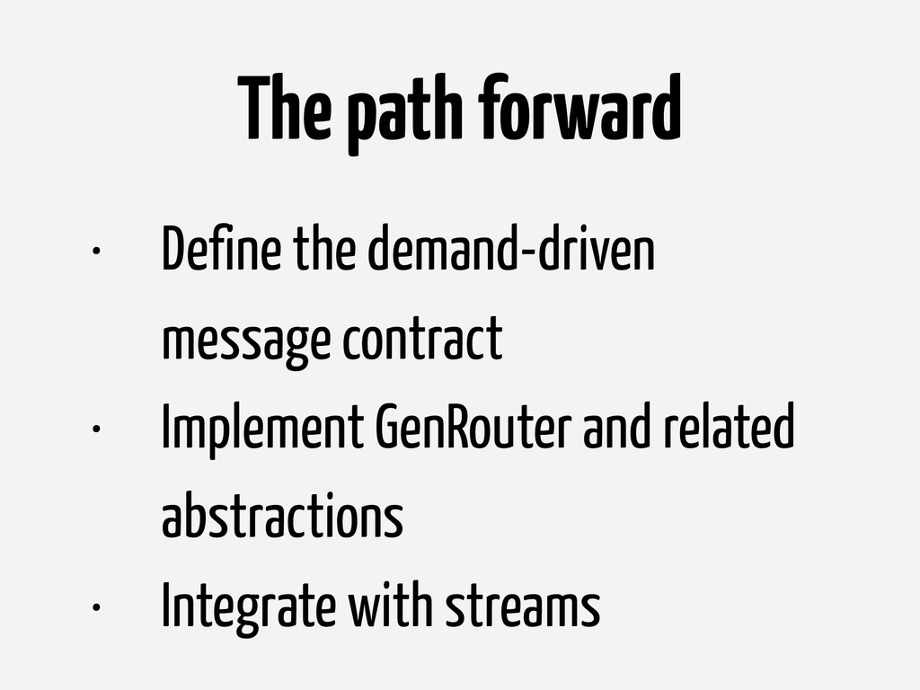 The path forward • Define the demand-driven mes...