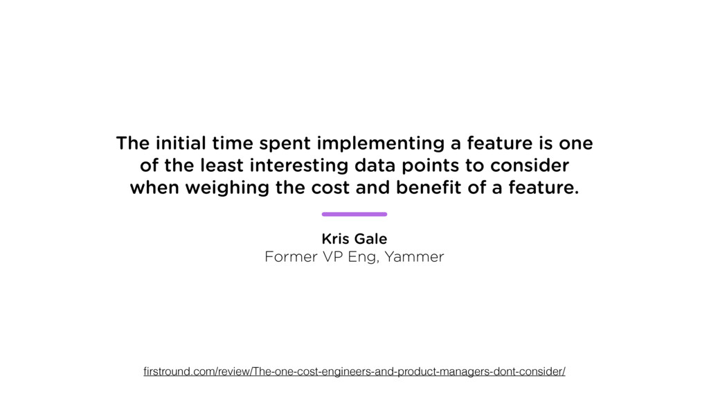 The initial time spent implementing a feature i...