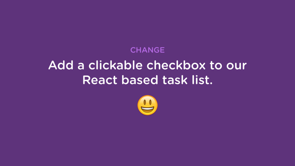 Add a clickable checkbox to our React based tas...