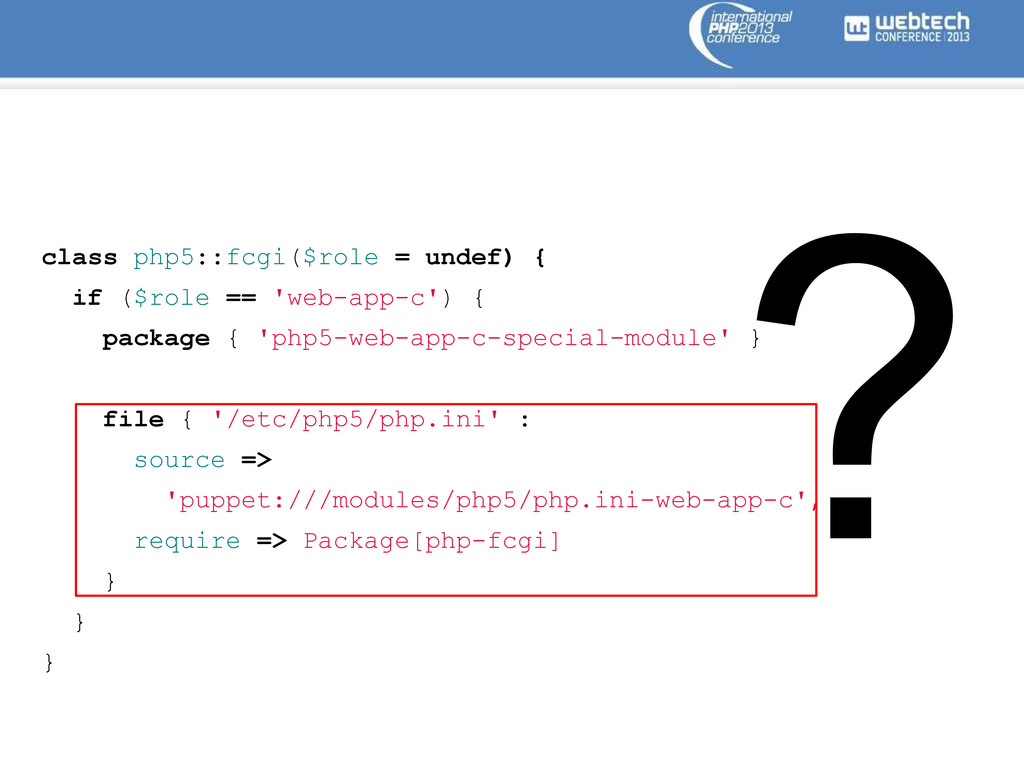 ? class php5::fcgi($role = undef) { if ($role =...