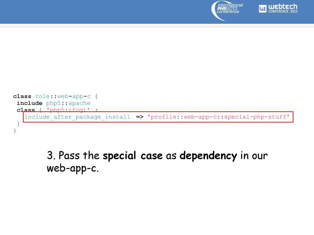 class role::web-app-c { include php5::apache cl...
