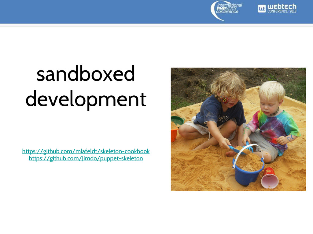 sandboxed development https://github.com/mlafel...