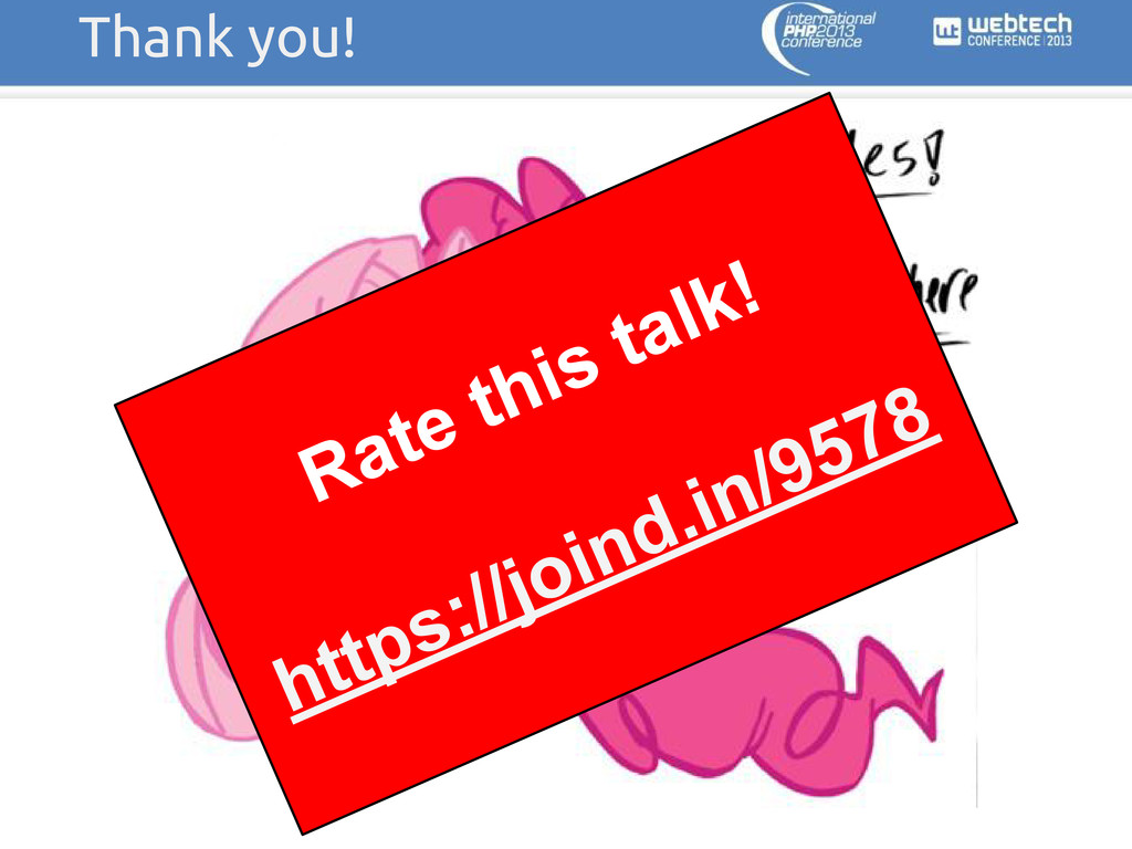 Thank you! Rate this talk! https://joind.in/9578