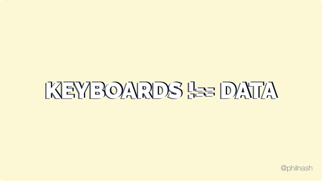 KEYBOARDS !== DATA KEYBOARDS !== DATA KEYBOARDS...