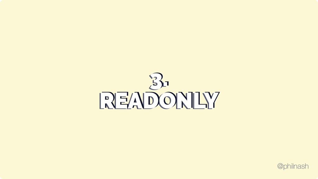 3. 3. 3. READONLY READONLY READONLY @philnash