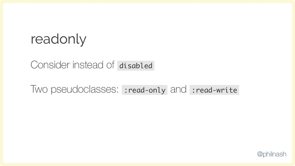 readonly Consider instead of disabled Two pseud...