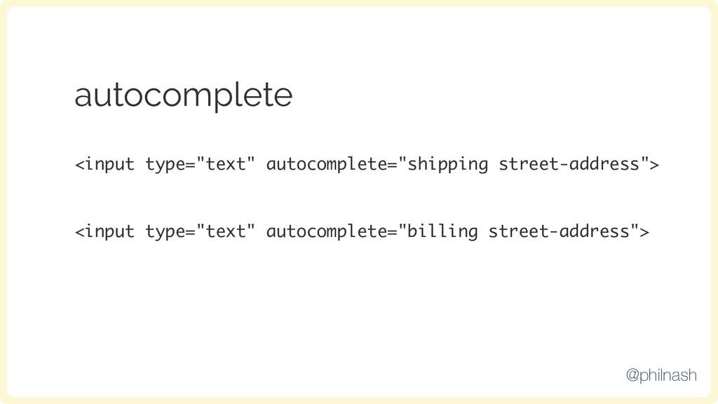 "autocomplete <input type=""text"" autocomplete=""s..."