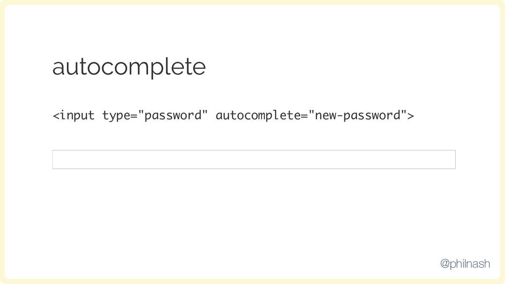 "autocomplete <input type=""password"" autocomplet..."