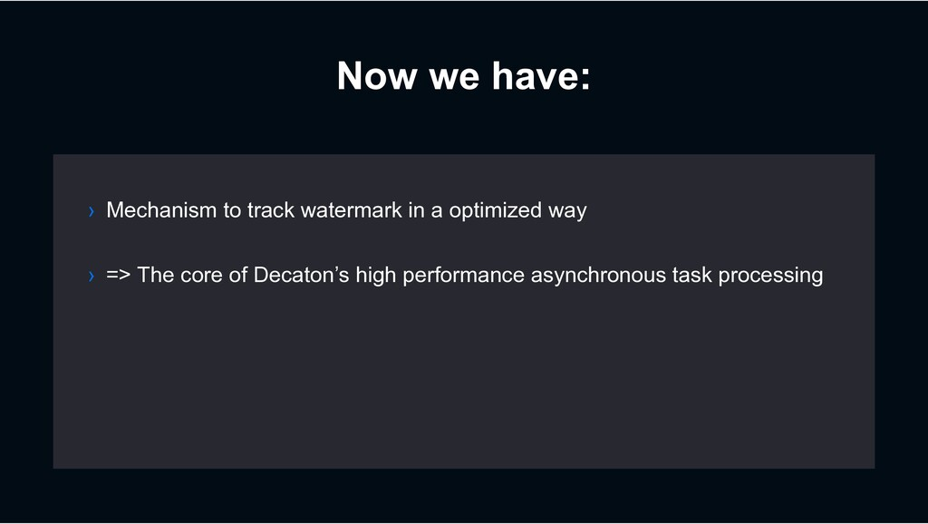Now we have: › Mechanism to track watermark in ...