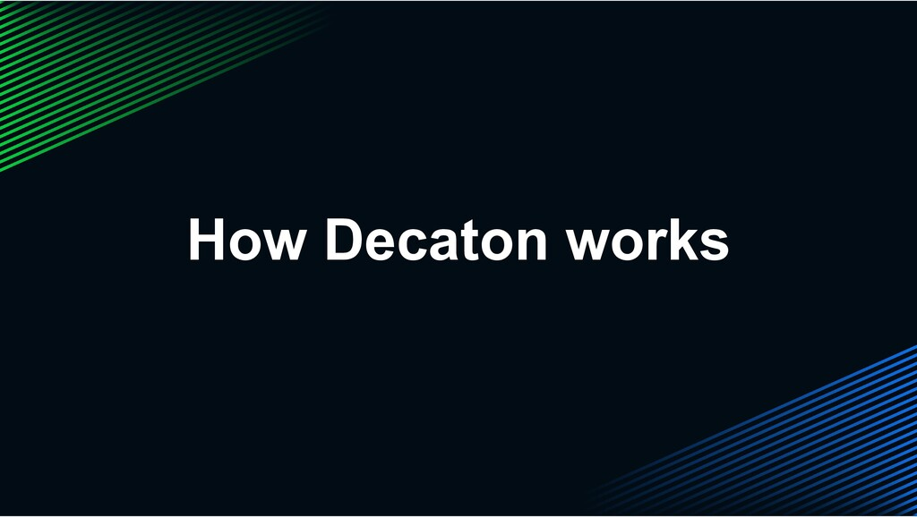 How Decaton works