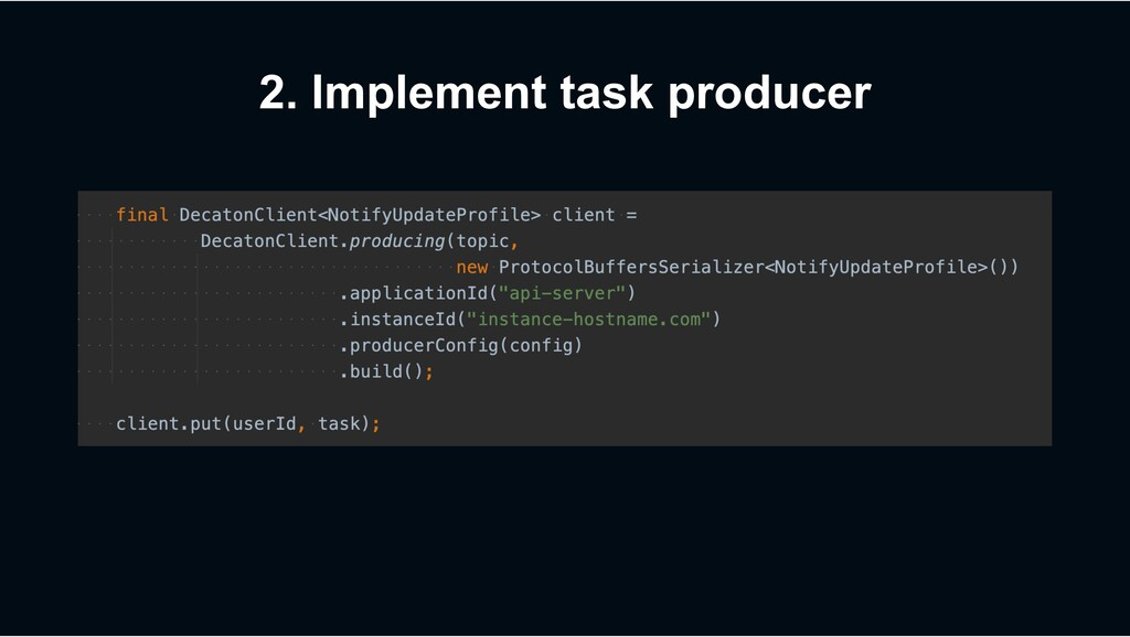 2. Implement task producer