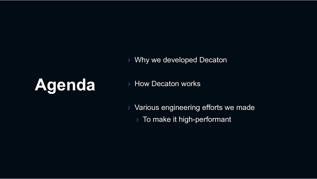 Agenda › Why we developed Decaton › How Decaton...