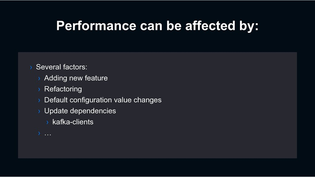 Performance can be affected by: › Several facto...