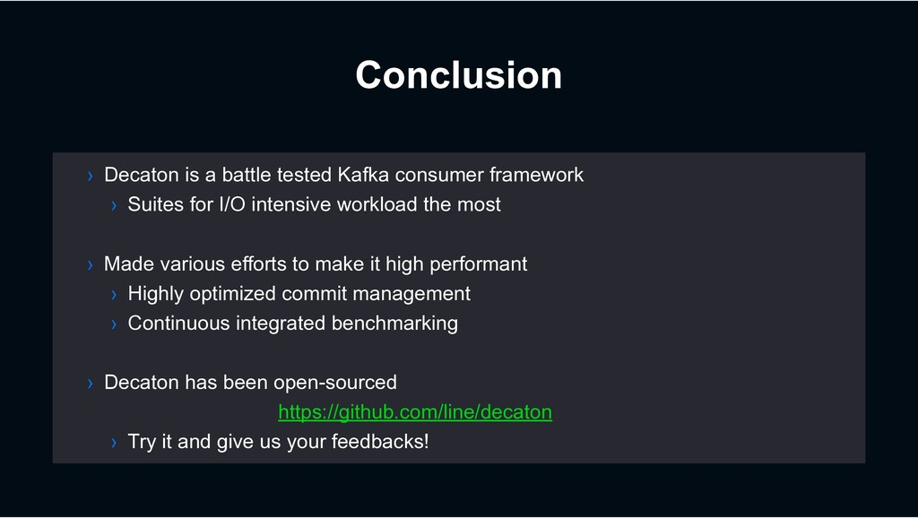 Conclusion › Decaton is a battle tested Kafka c...