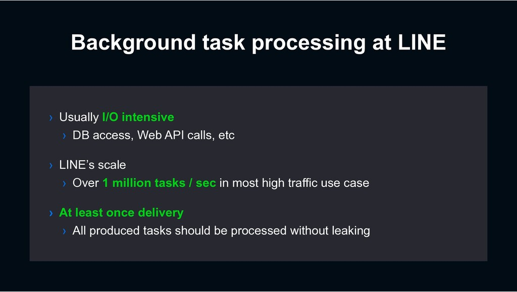 Background task processing at LINE › LINE's sca...