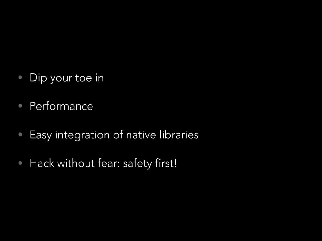 • Dip your toe in • Performance • Easy integrat...
