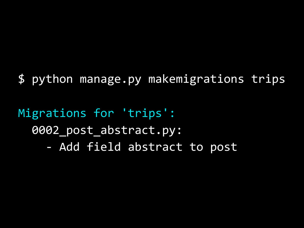 $ python manage.py makemigrations trips Migrati...