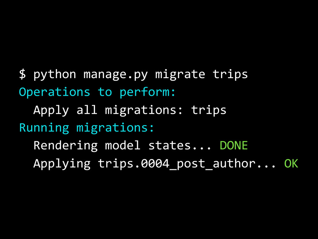 $ python manage.py migrate trips Operations to ...