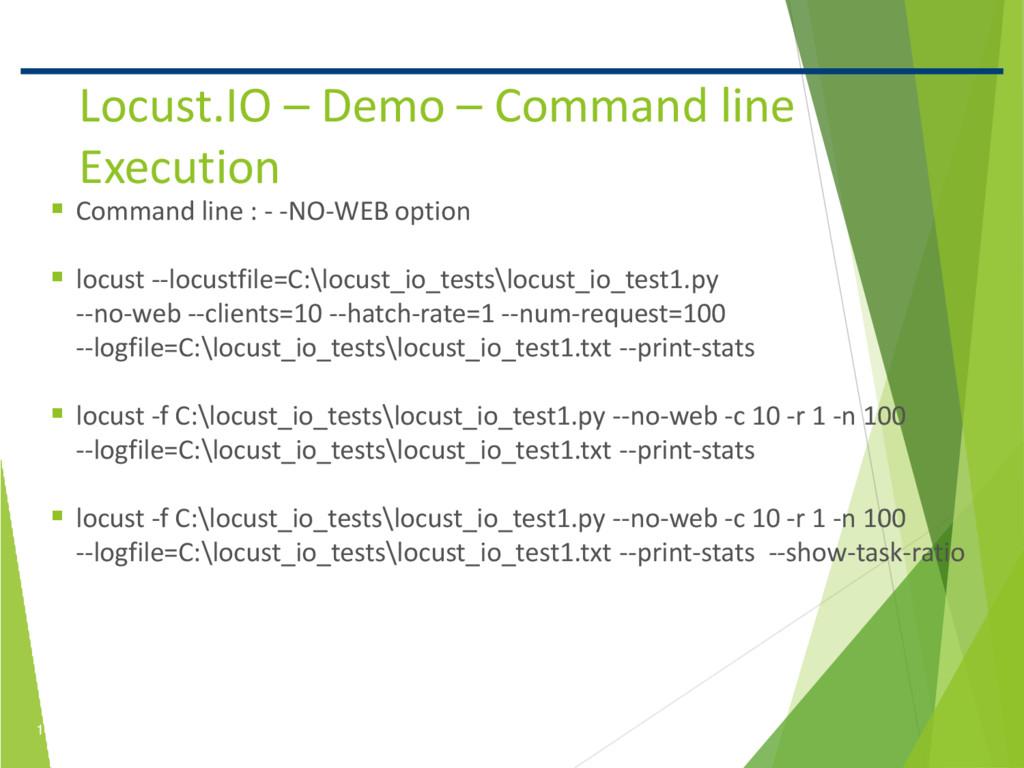 17 Confidential Locust.IO – Demo – Command line...