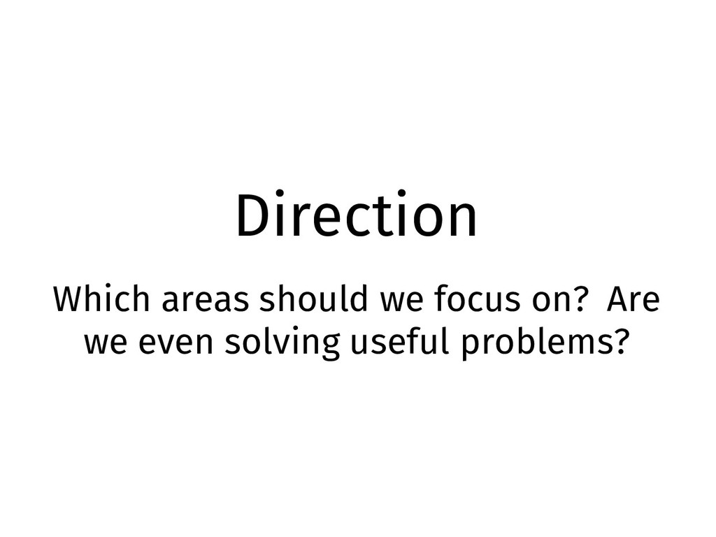 Direction Which areas should we focus on? Are w...