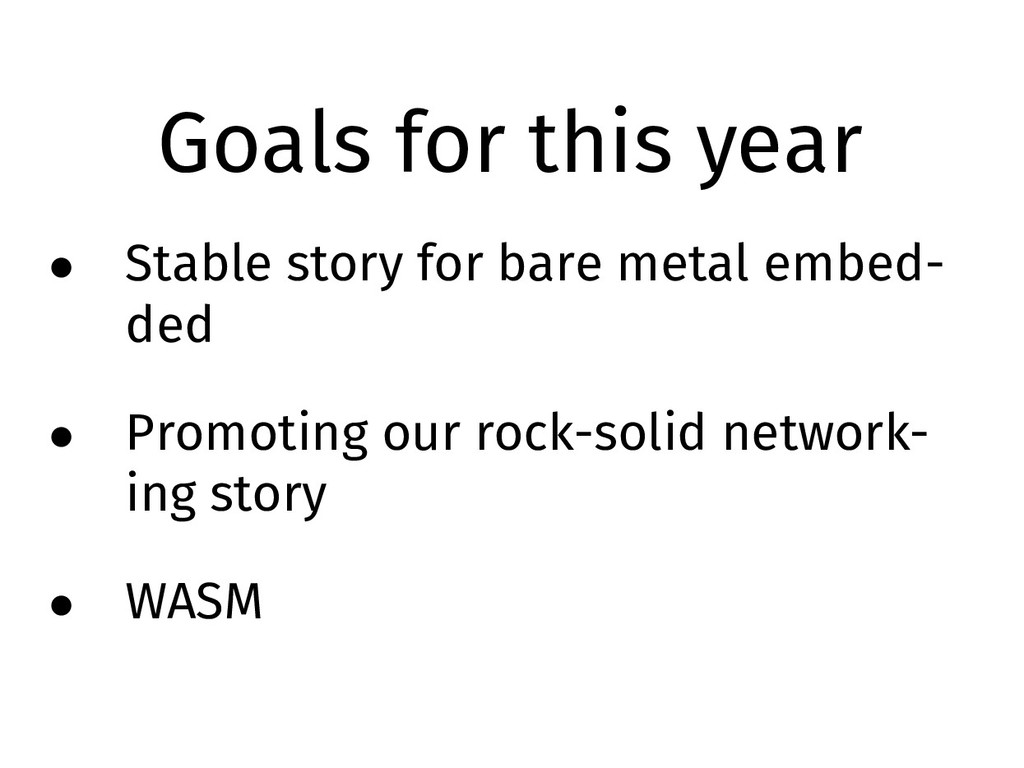 Goals for this year • Stable story for bare met...