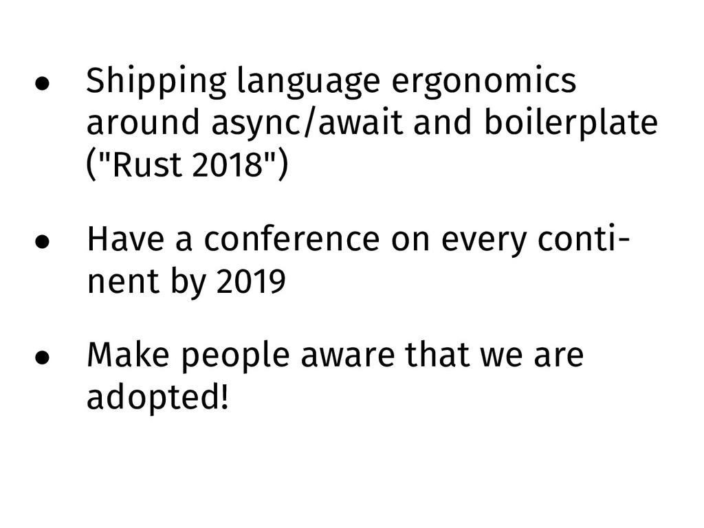• Shipping language ergonomics around async/awa...