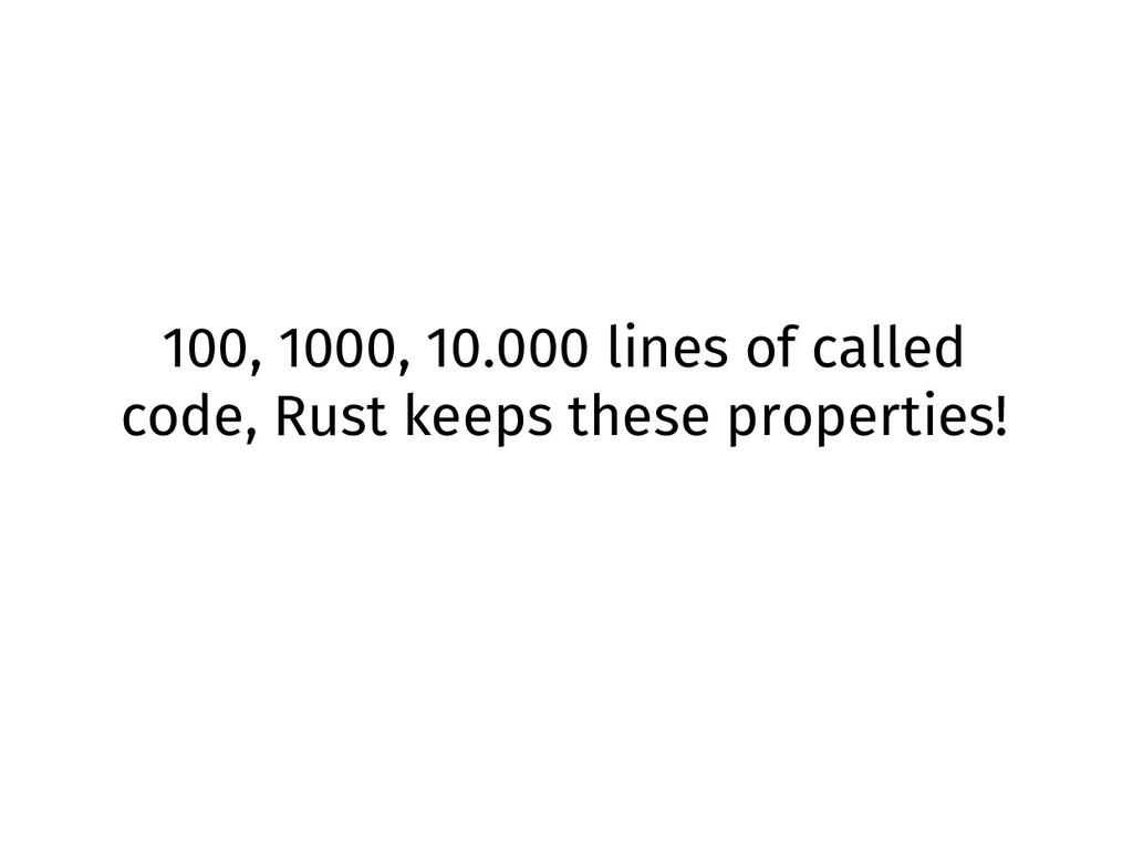 100, 1000, 10.000 lines of called code, Rust ke...