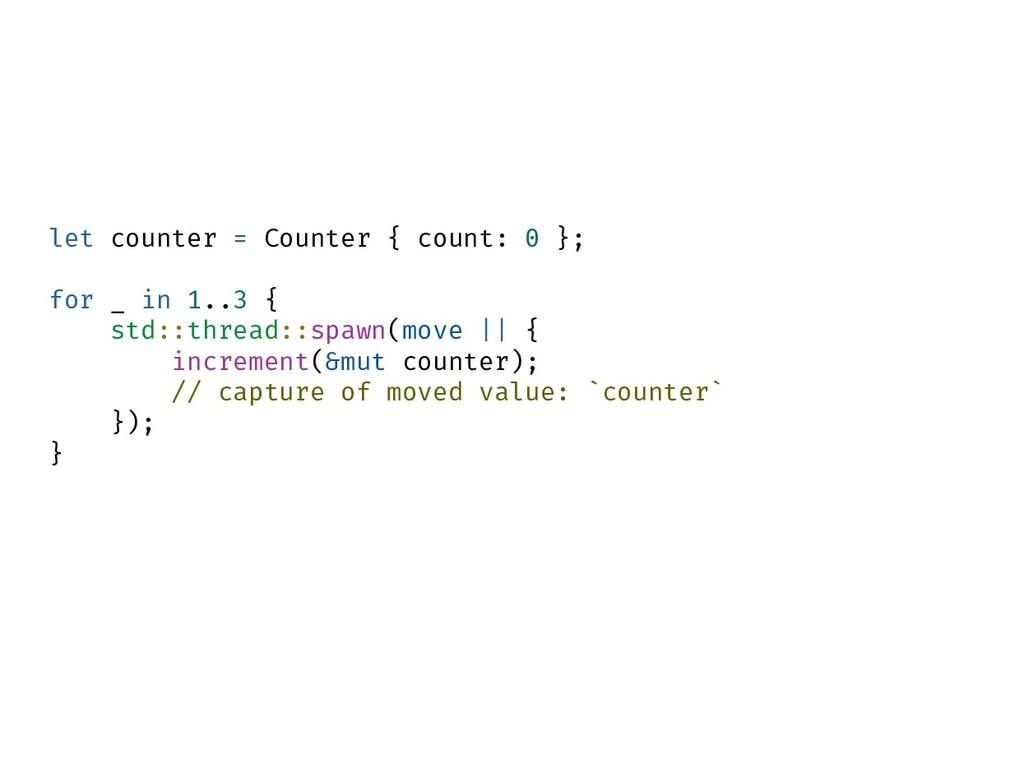 let counter = Counter { count: 0 }; for _ in 1....