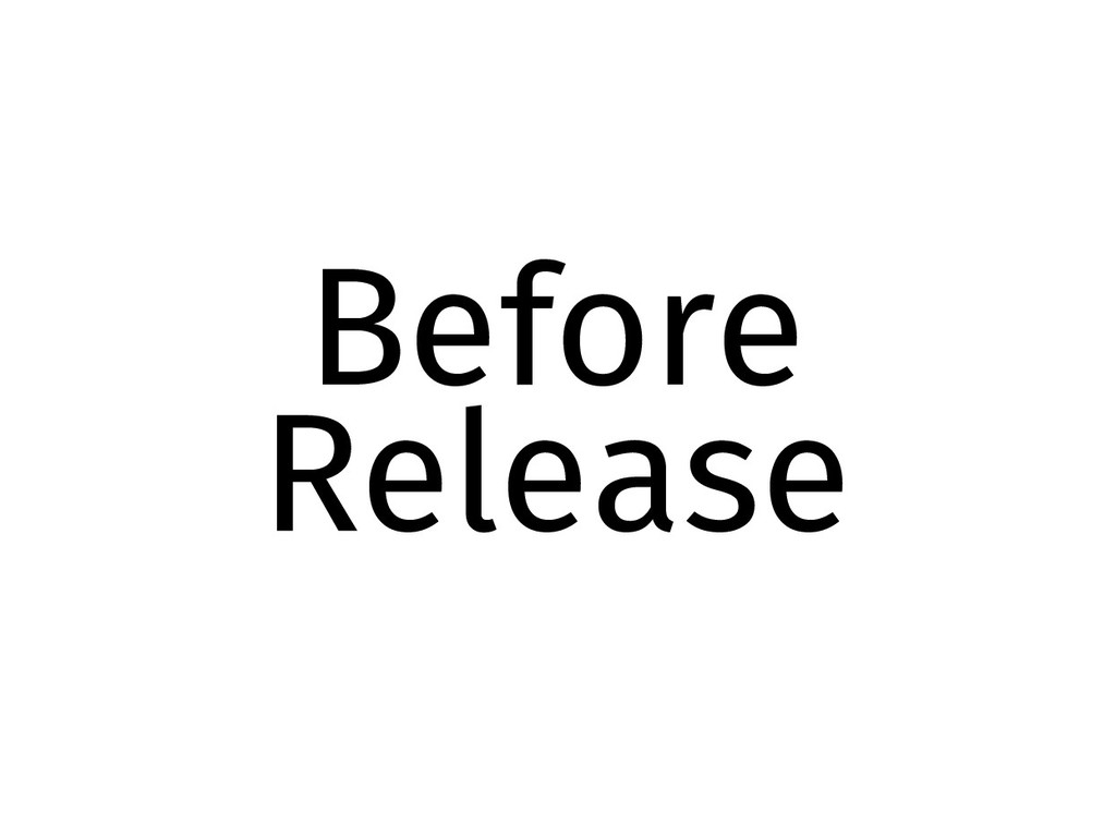 Before Release