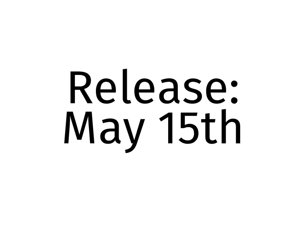 Release: May 15th