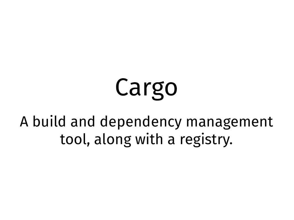 Cargo A build and dependency management tool, a...