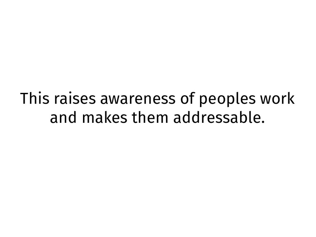 This raises awareness of peoples work and makes...