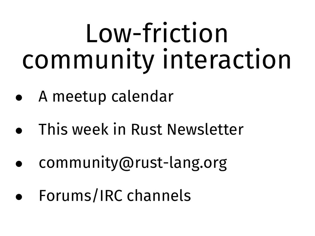 Low-friction community interaction • A meetup c...