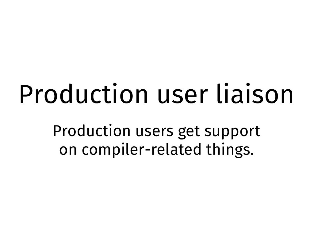 Production user liaison Production users get su...
