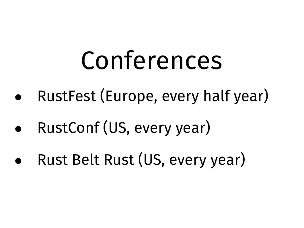 Conferences • RustFest (Europe, every half year...