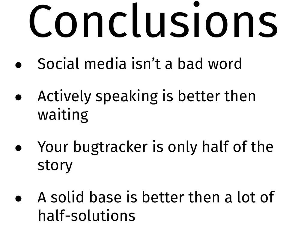 Conclusions • Social media isn't a bad word • A...