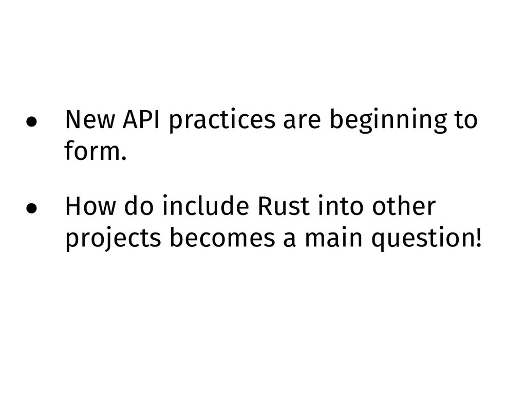 • New API practices are beginning to form. • Ho...