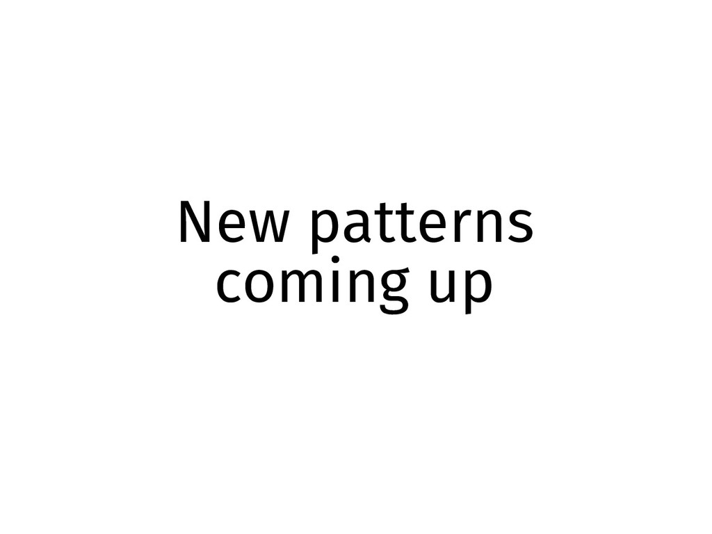 New patterns coming up