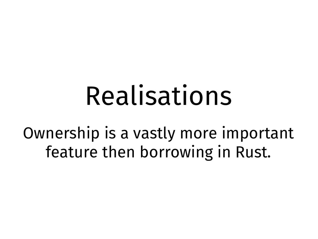 Realisations Ownership is a vastly more importa...