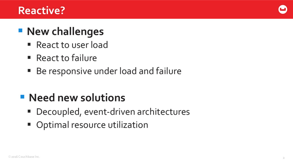 ©2016 Couchbase Inc. 2 §New challenges § Reac...