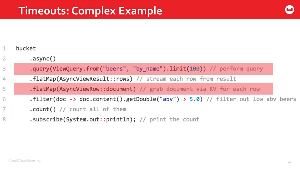 ©2016 Couchbase Inc. 47 Timeouts: Complex Examp...