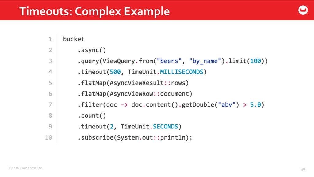 ©2016 Couchbase Inc. 48 Timeouts: Complex Examp...