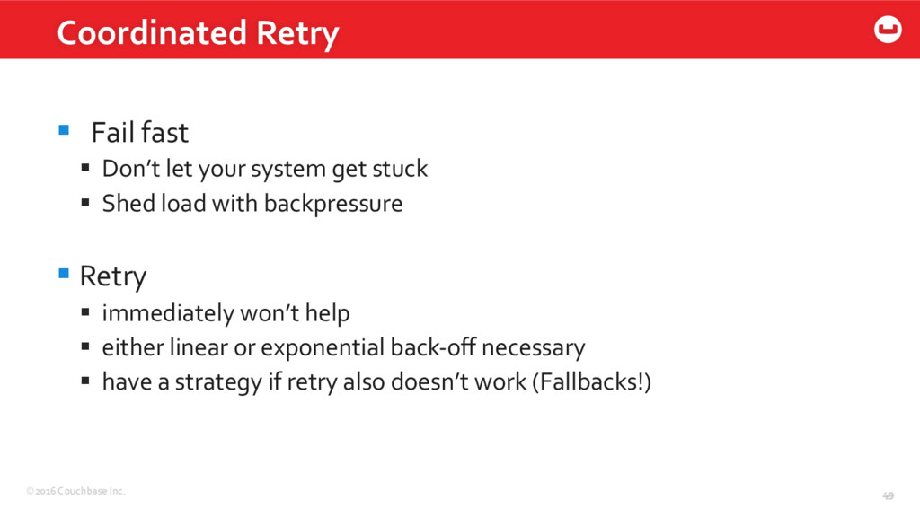 ©2016 Couchbase Inc. 49 Coordinated Retry 49 §...