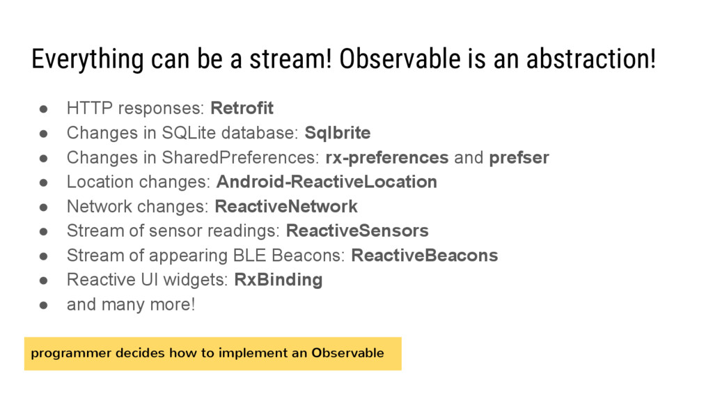 Everything can be a stream! Observable is an ab...
