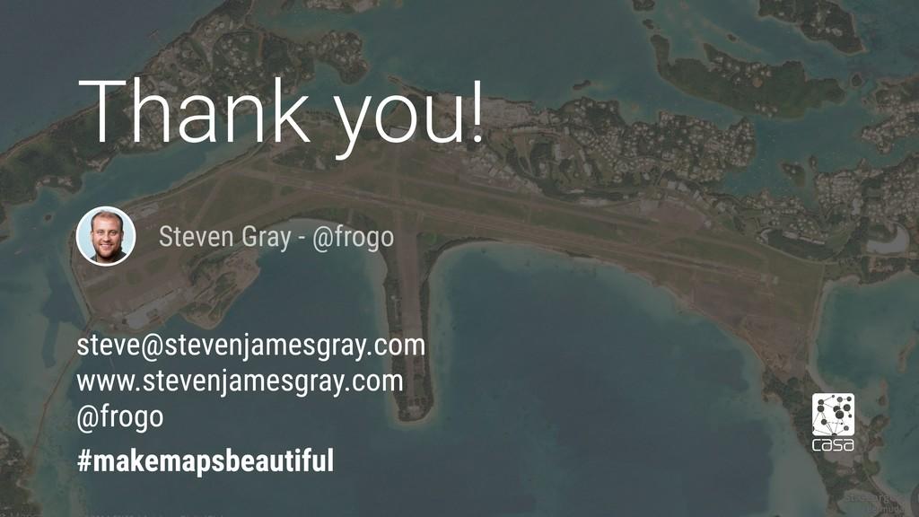 Steven Gray - @frogo Thank you! #makemapsbeauti...