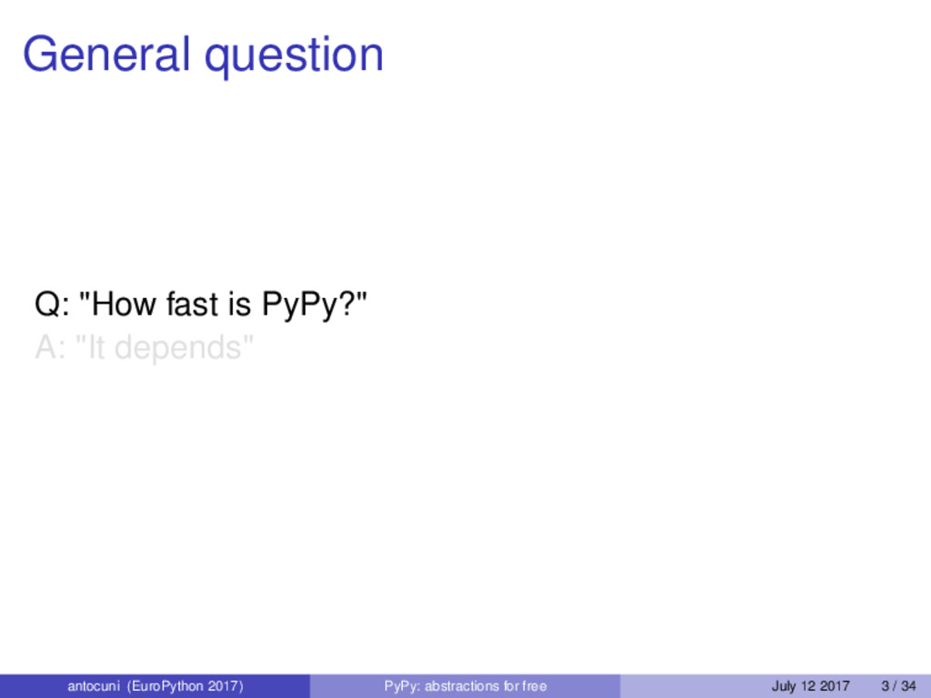 "General question Q: ""How fast is PyPy?"" A: ""It ..."