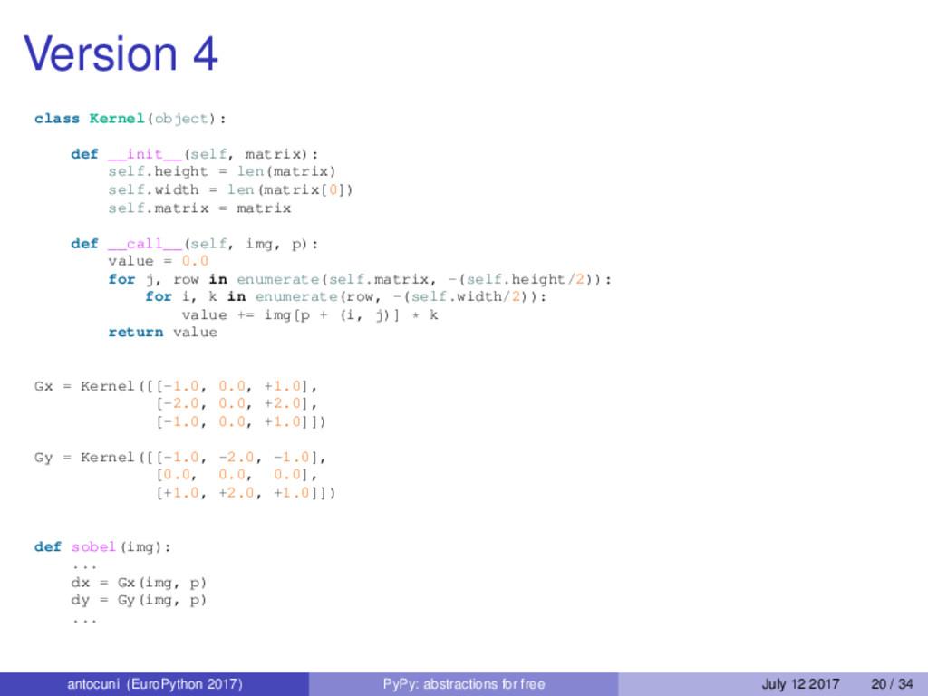 Version 4 class Kernel(object): def __init__(se...