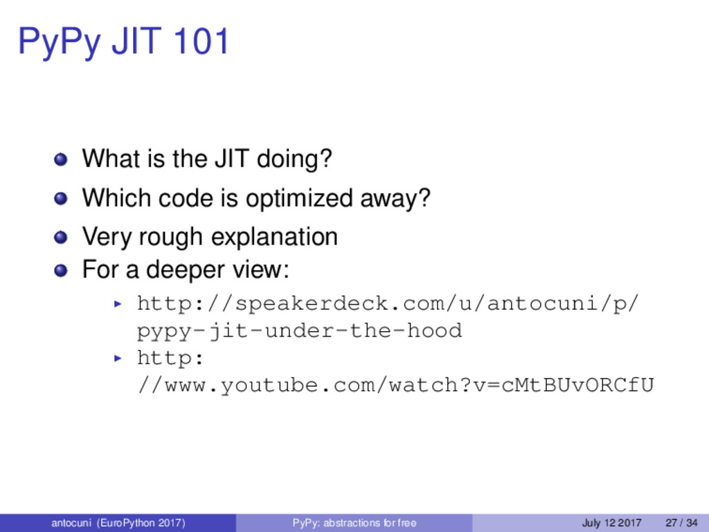 PyPy JIT 101 What is the JIT doing? Which code ...