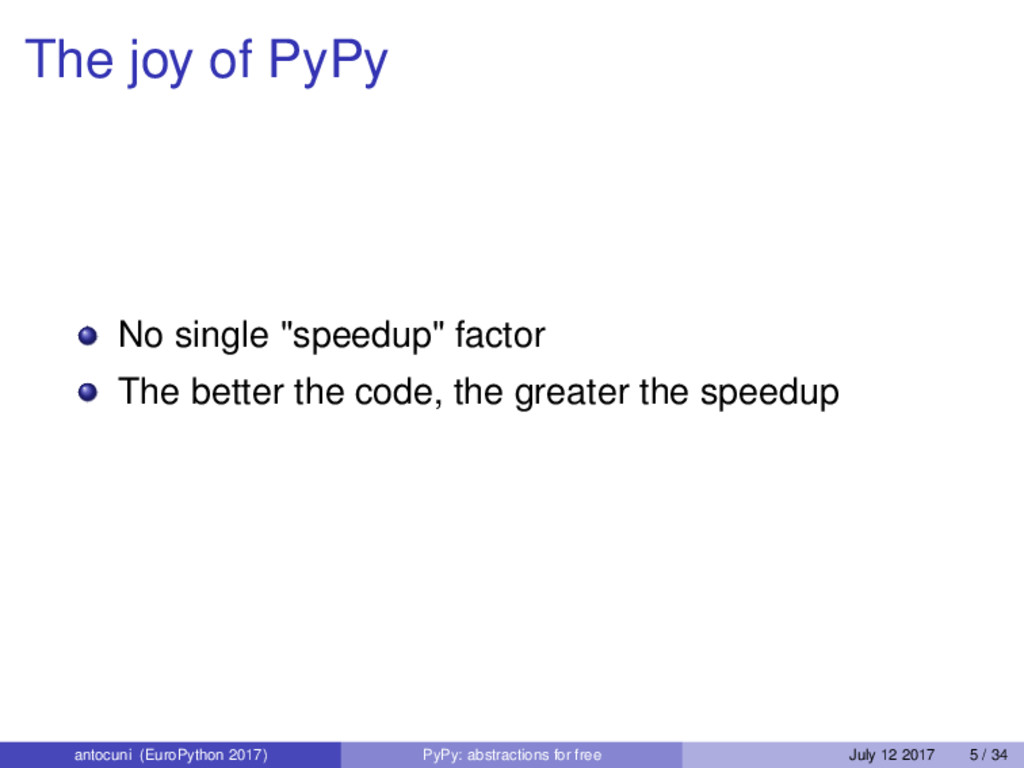 "The joy of PyPy No single ""speedup"" factor The ..."