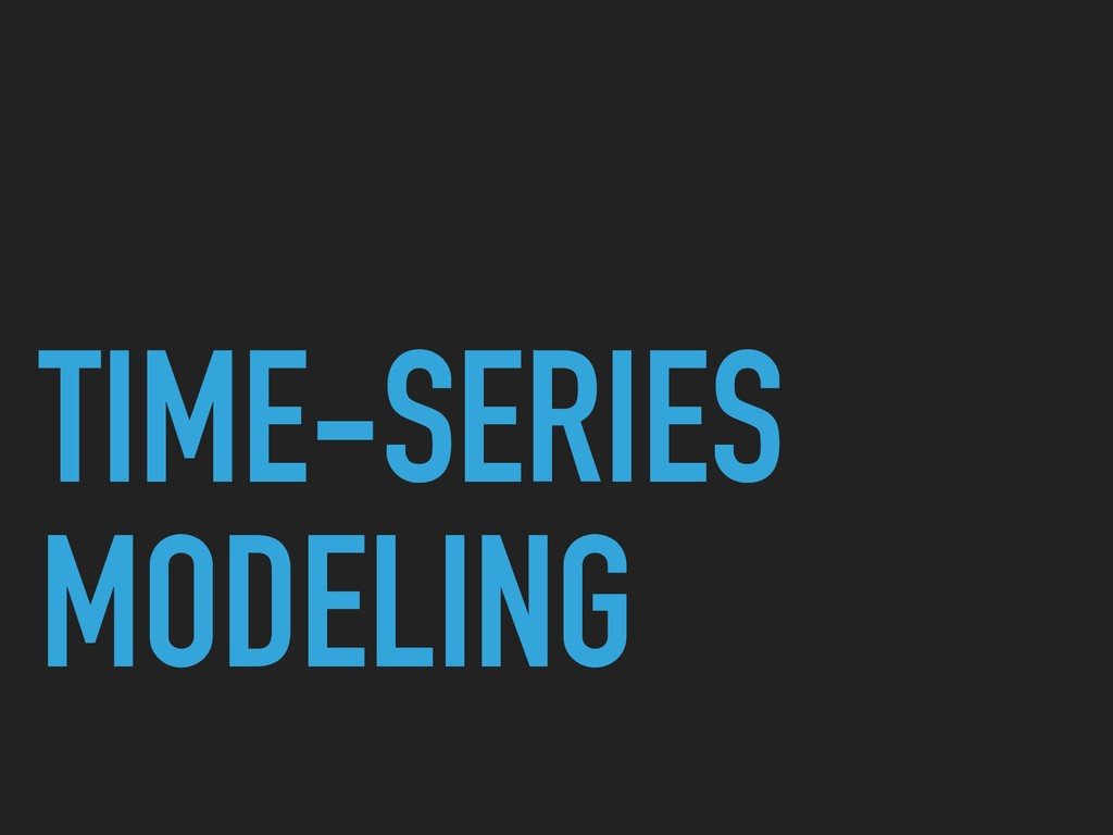 TIME-SERIES MODELING